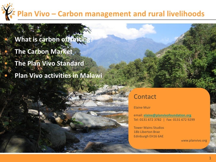 Plan Vivo – Carbon management and rural livelihoods• What is carbon offsetting?• The Carbon Market• The Plan Vivo Standard...