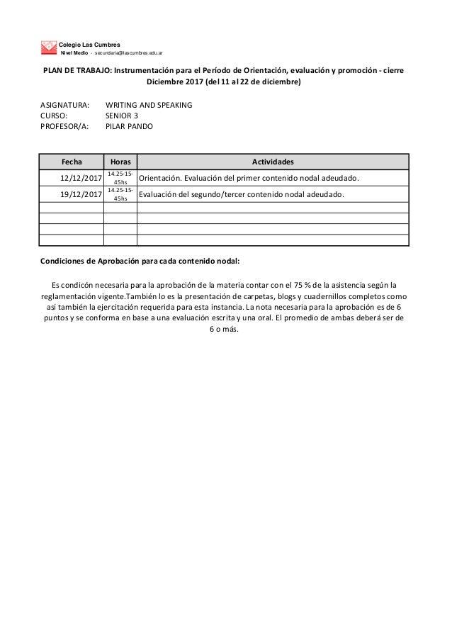 Colegio Las Cumbres Nivel Medio - secundaria@lascumbres.edu.ar ASIGNATURA: WRITING AND SPEAKING CURSO: SENIOR 3 PROFESOR/A...