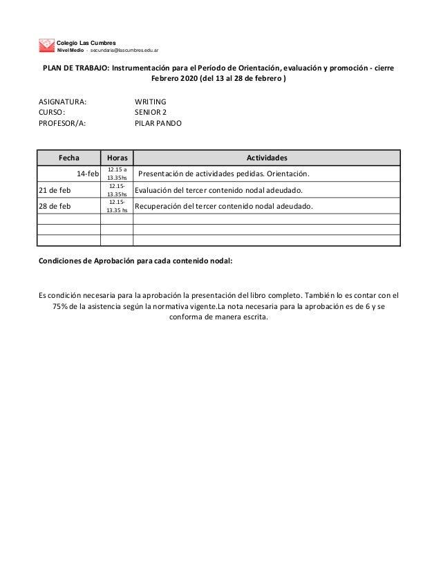 Colegio Las Cumbres Nivel Medio - secundaria@lascumbres.edu.ar ASIGNATURA: WRITING CURSO: SENIOR 2 PROFESOR/A: PILAR PANDO...