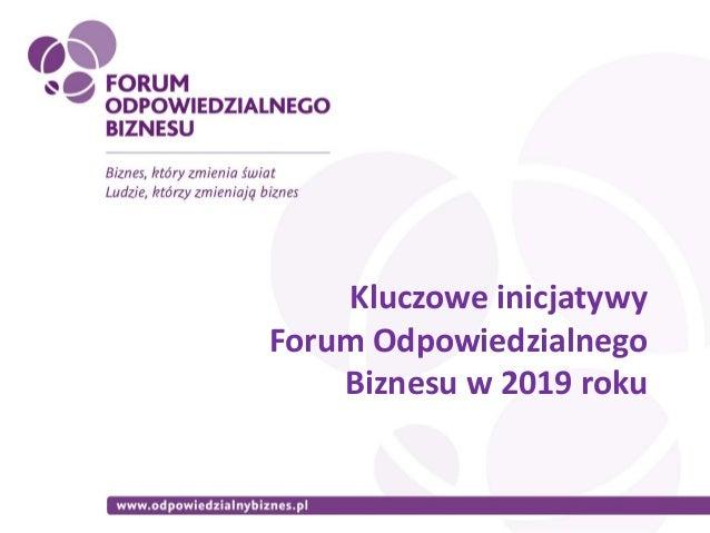 Kluczowe inicjatywy Forum Odpowiedzialnego Biznesu w 2019 roku