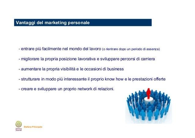 Vantaggi del marketing personale  - entrare più facilmente nel mondo del lavoro (o rientrare dopo un periodo di assenza) -...