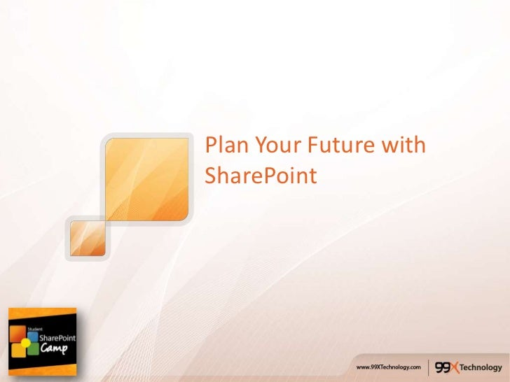 Plan Your Future withSharePoint
