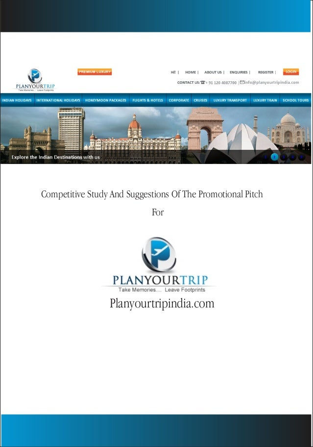 Competitive Study And Suggestions Of The Promotional Pitch For Planyourtripindia.com