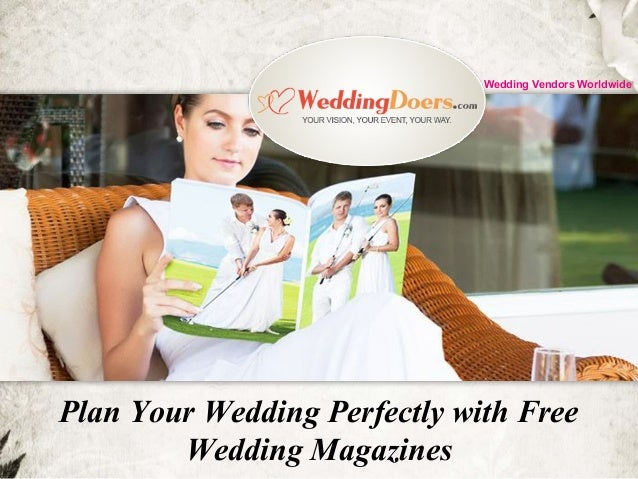 Plan Your Wedding Perfectly With Free Wedding Magazines