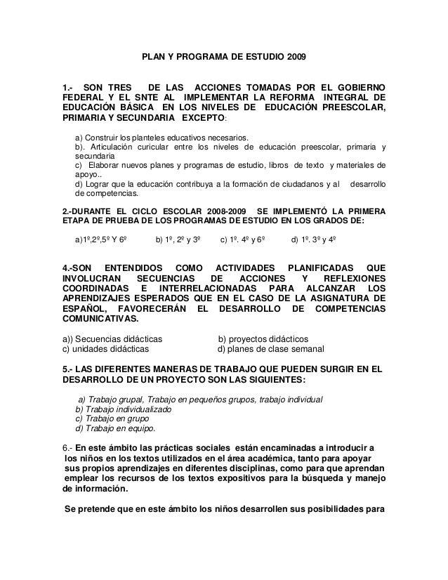 PLAN Y PROGRAMA DE ESTUDIO 2009 1.- SON TRES DE LAS ACCIONES TOMADAS POR EL GOBIERNO FEDERAL Y EL SNTE AL IMPLEMENTAR LA R...
