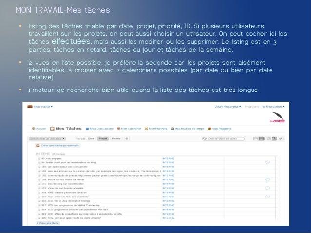 MON TRAVAIL-Mes tâches●   listing des tâches triable par date, projet, priorité, ID. Si plusieurs utilisateurs    travaill...