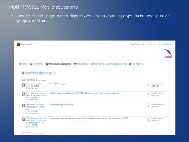 MON TRAVAIL-Mes discussions●   Identique à la page «mes discussions» sous chaque projet, mais avec tous les    projets a...