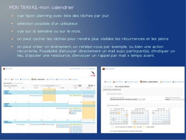 MON TRAVAIL-mon calendrier●   vue façon planning avec liste des tâches par jour.●   sélection possible dun utilisateur.●  ...
