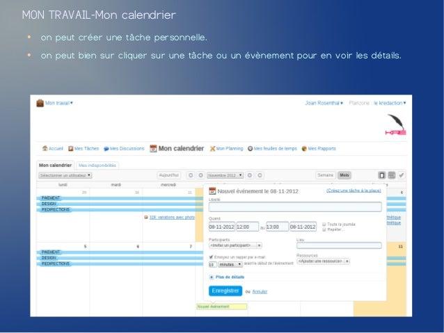 MON TRAVAIL-Mon calendrier●   on peut créer une tâche personnelle.●   on peut bien sur cliquer sur une tâche ou un évèneme...
