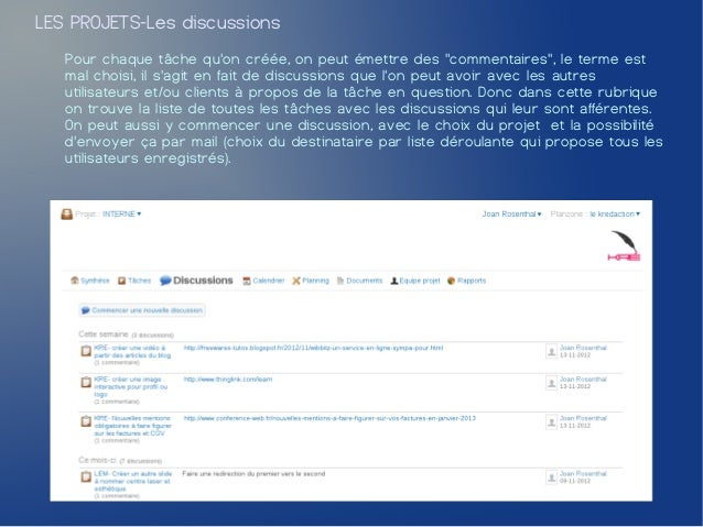 """LES PROJETS-Les discussions   Pour chaque tâche quon créée, on peut émettre des """"commentaires"""", le terme est   mal choisi,..."""
