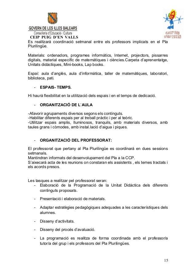 CEIP PUIG D'EN VALLS Es realitzarà coordinació setmanal entre els professors implicats en el Pla Plurilingüe. Materials: o...