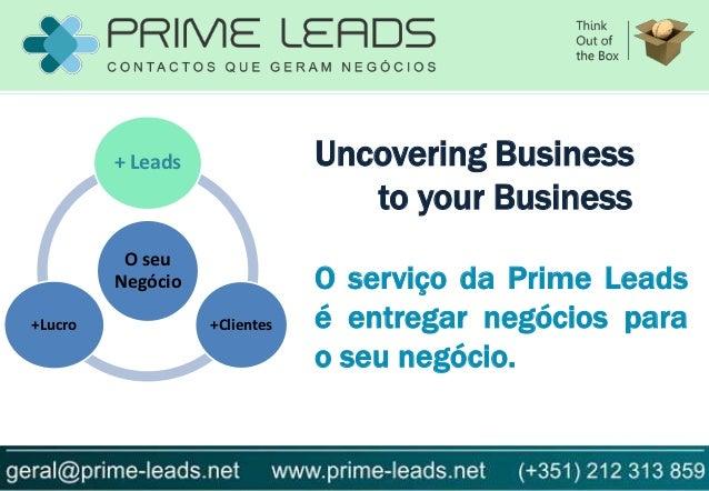 + Leads               Uncovering Business                                  to your Business          O seu         Negócio...