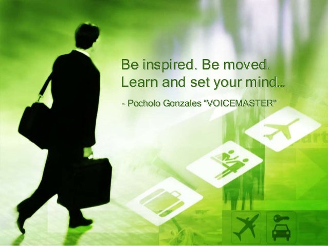 """Be inspired. Be moved.Learn and set your mind…- Pocholo Gonzales """"VOICEMASTER"""""""