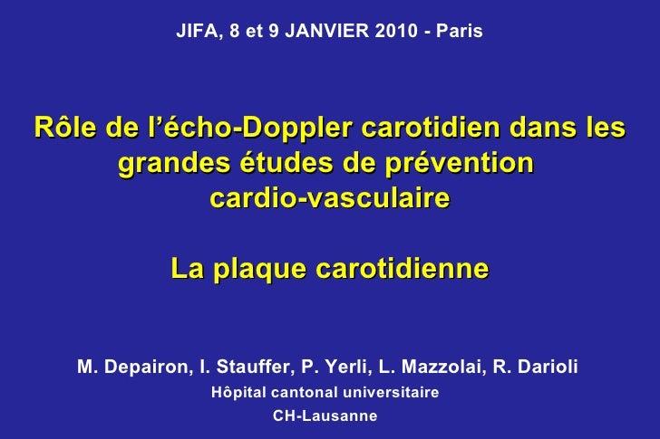Rôle de l'écho-Doppler carotidien dans les grandes études de prévention  cardio-vasculaire La plaque carotidienne M. Depai...