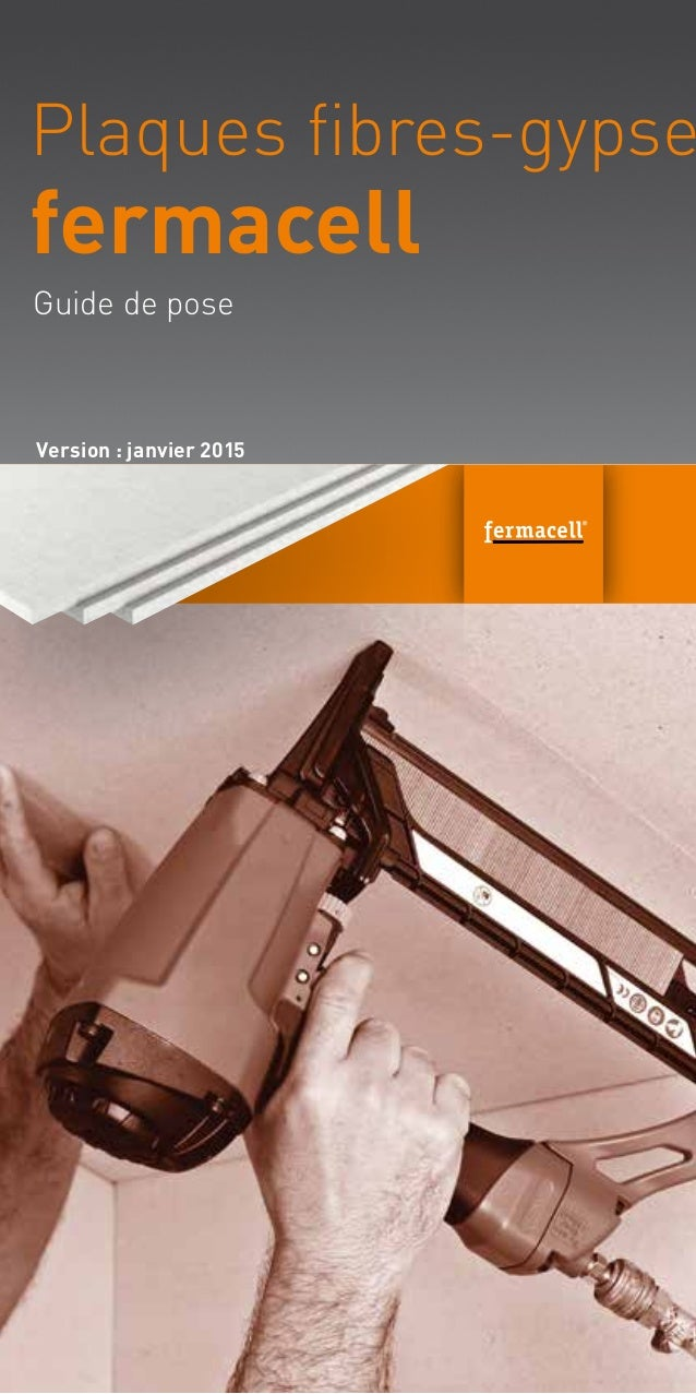 Guide de pose Plaques fibres-gypse fermacell Version: janvier 2015