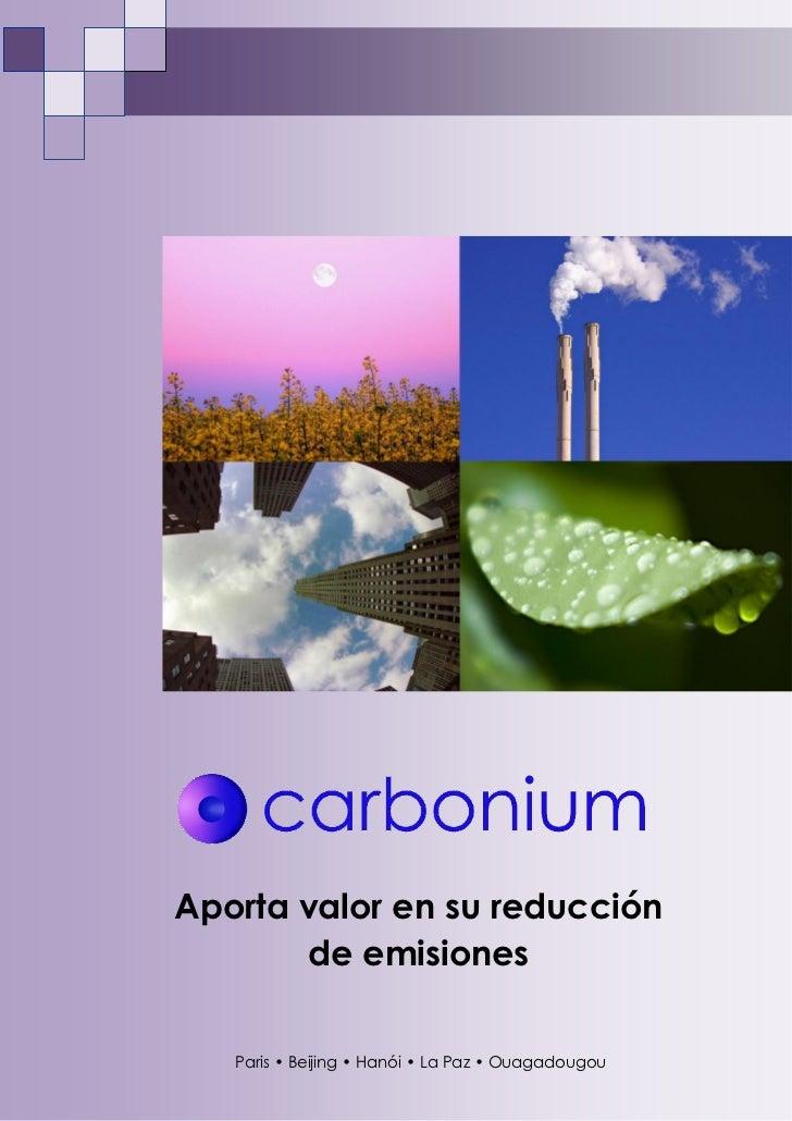 Aporta valor en su reducción       de emisiones   Paris • Beijing • Hanói • La Paz • Ouagadougou