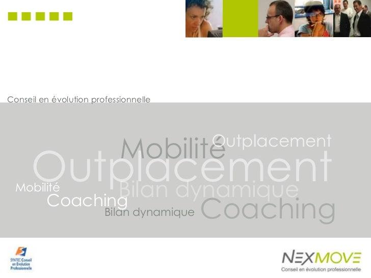 Conseil en évolution professionnelle                            Mobilité      Outplacement      Outplacement         Bilan...