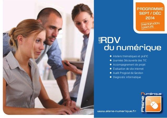 www.aisne-numerique.fr  z Ateliers thématiques et praTIC  z Journées Découverte des TIC  z Accompagnement de projet  z Éva...