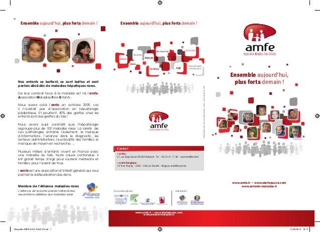 Ensemble aujourd'hui, plus forts demain ! www.amfe.fr • www.alertejaune.com www.enfants-malades.fr www.amfe.fr • www.alert...