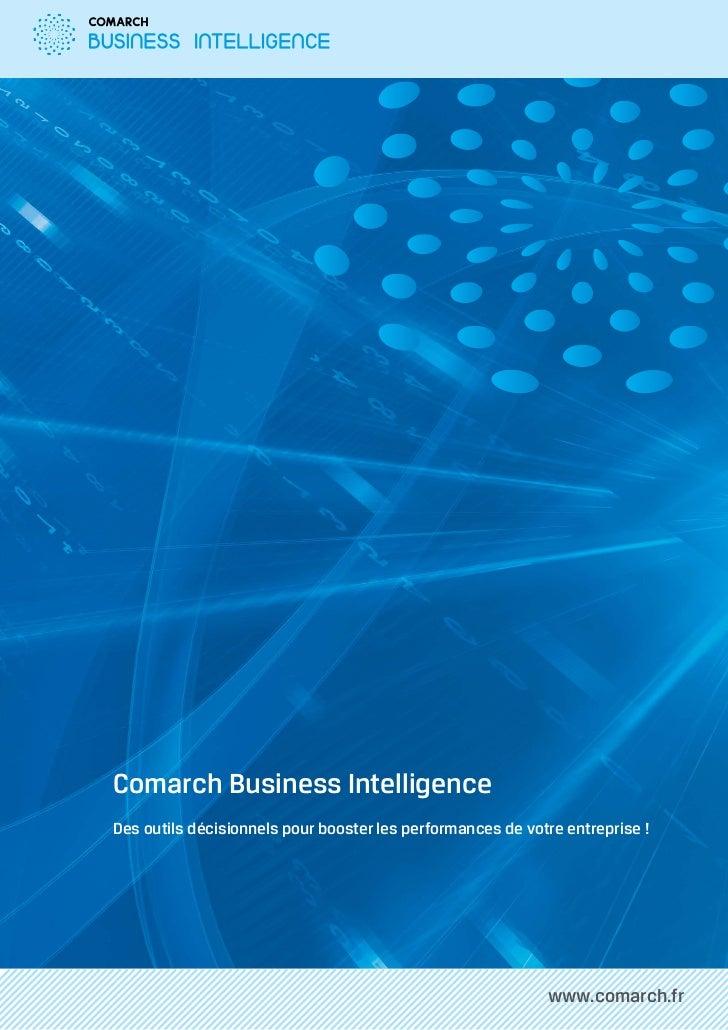 Comarch Business IntelligenceDes outils décisionnels pour booster les performances de votre entreprise !                  ...