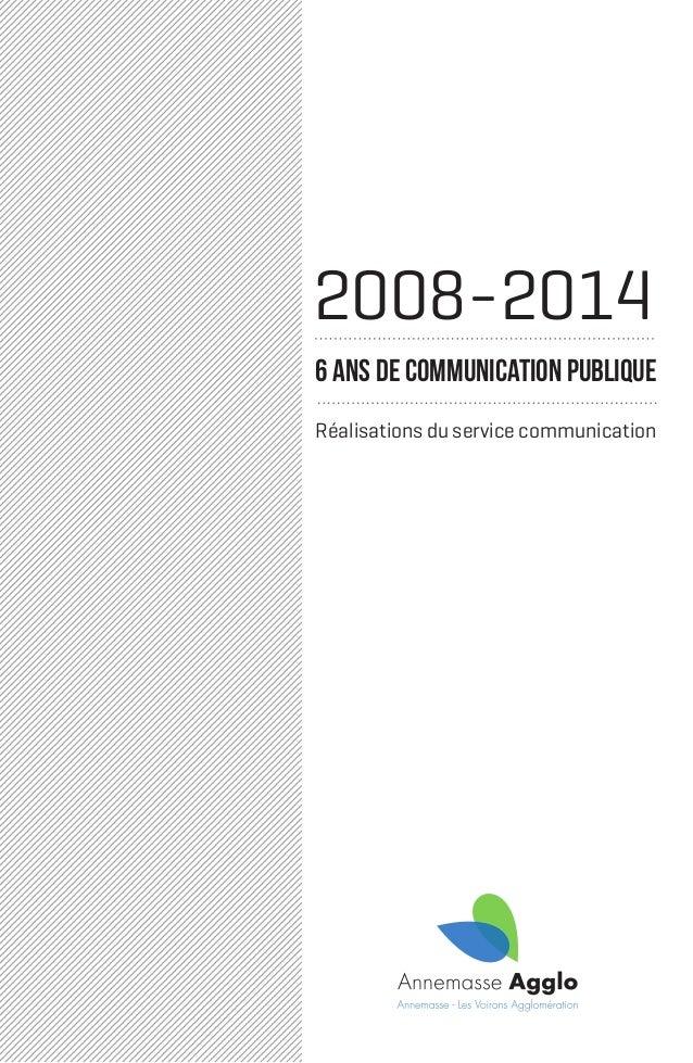 Réalisations du service communication 6 ans de communication publique 2008-2014