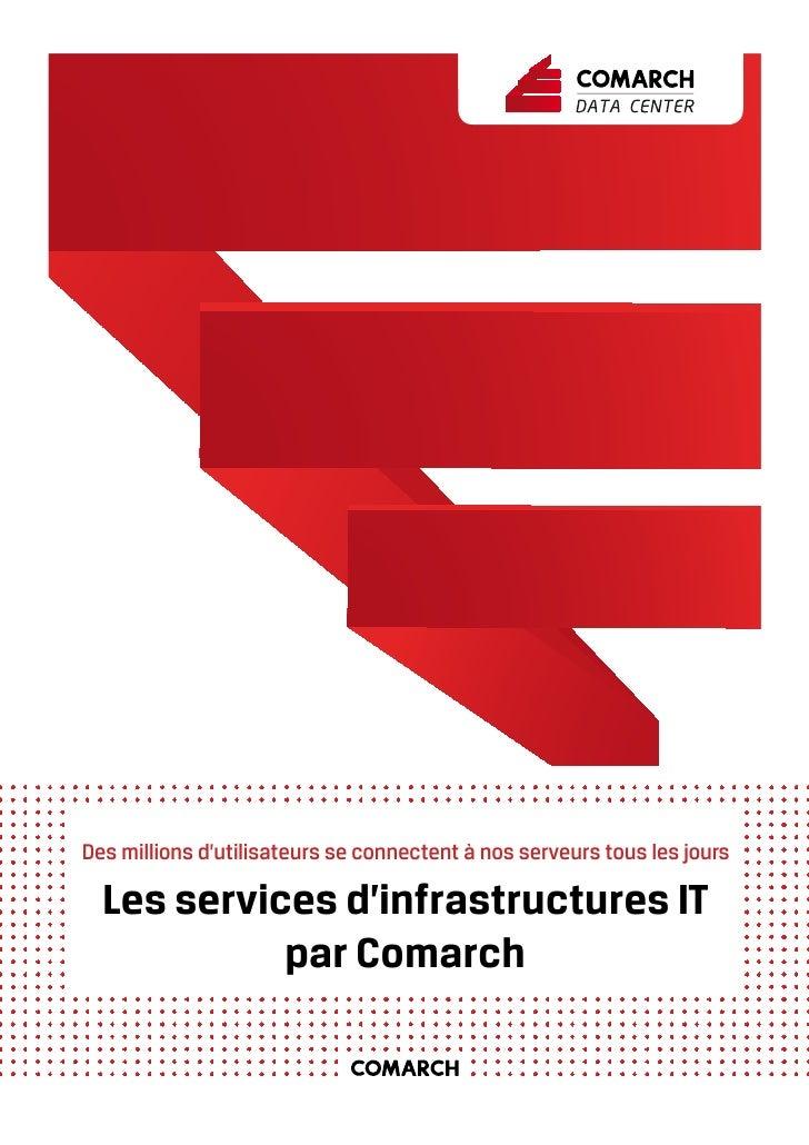 Des millions d'utilisateurs se connectent à nos serveurs tous les jours  Les services d'infrastructures IT            par ...
