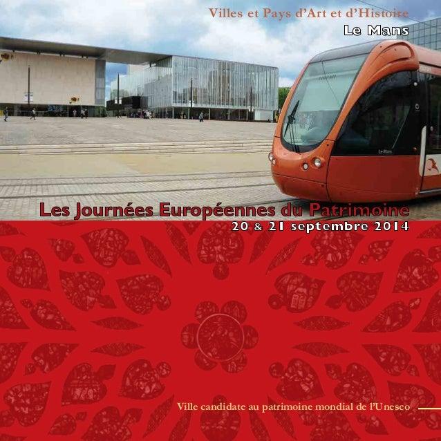 Villes et Pays d'Art et d'Histoire  Le Mans  Les Journées Européennes du Patrimoine  20 & 21 septembre 2014  Ville candida...