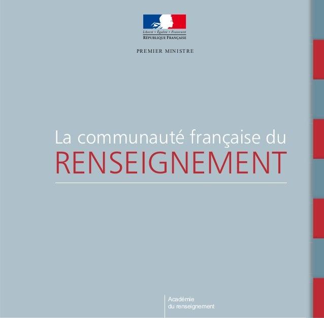 La communauté française du RENSEIGNEMENT PREMIER MINISTRE Académie du renseignement