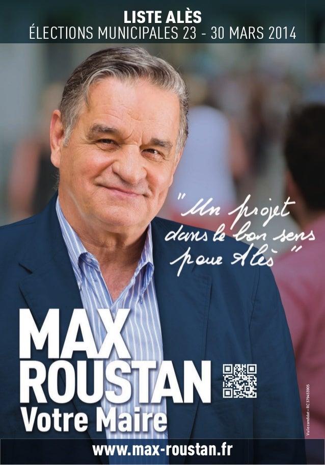 Vu le candidat • RC 379453905  LISTE ALÈS ÉLECTIONS MUNICIPALES 23 - 30 MARS 2014  www.max-roustan.fr