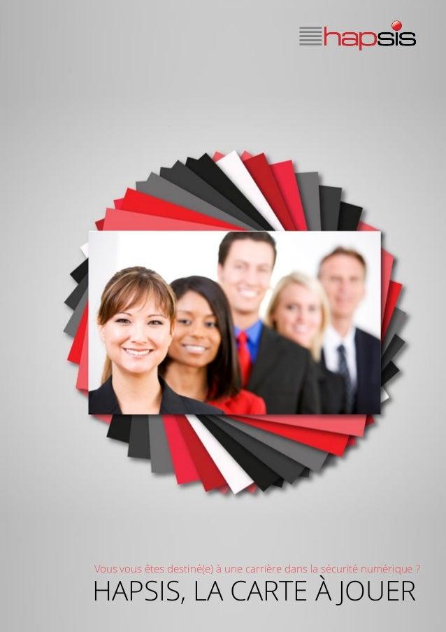 Toutes nos offres sur www.hapsis.fr/carrieres Vous vous êtes destiné(e) à une carrière dans la sécurité numérique ? HAPSIS...