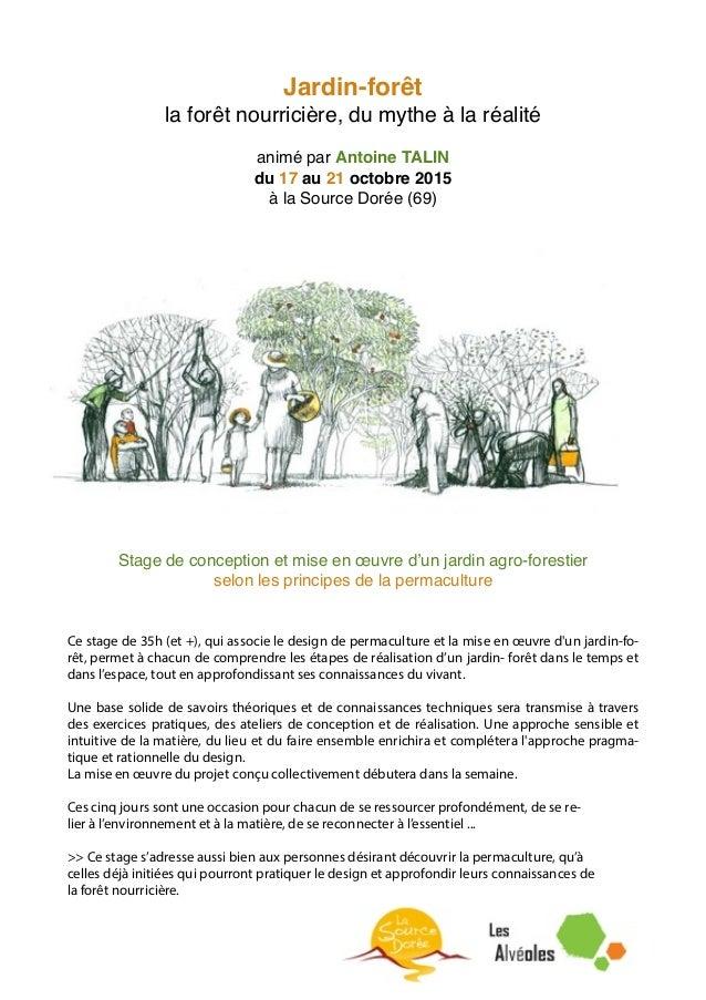 Jardin-forêt! la forêt nourricière, du mythe à la réalité! ! animé par Antoine TALIN! du 17 au 21 octobre 2015! à la Sourc...