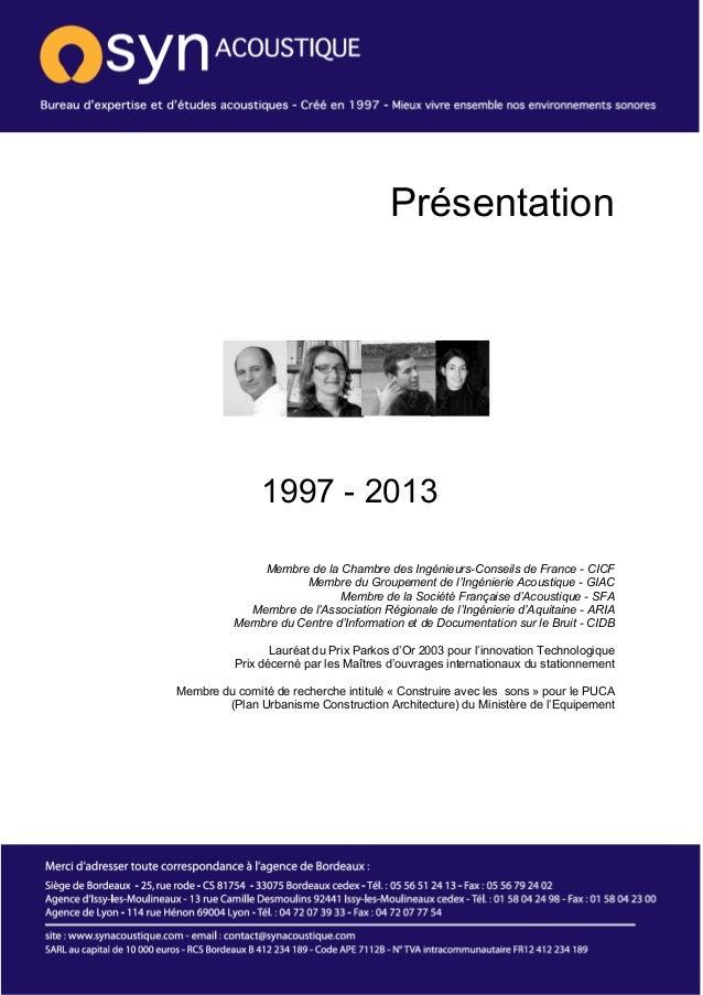 Présentation  1997 - 2013  Membre de la Chambre des Ingénieurs-Conseils de France - CICF  Membre du Groupement de l'Ingéni...