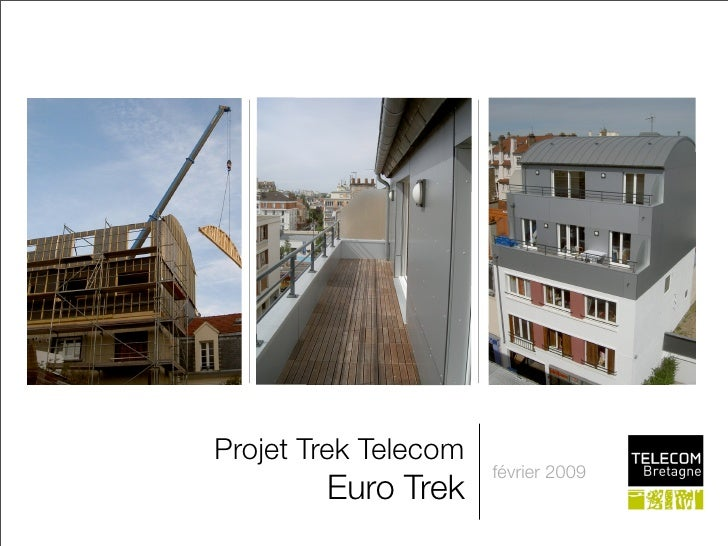 Projet Trek Telecom                       février 2009         Euro Trek