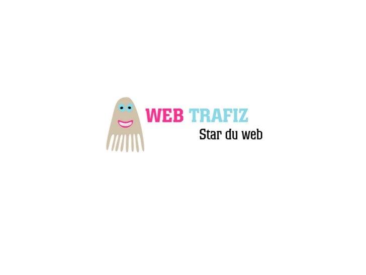 •   WEBTRAFIZ, LE SPECIALISTE E-MARKETING DU    POLE AGENCE DU GROUPE EAE