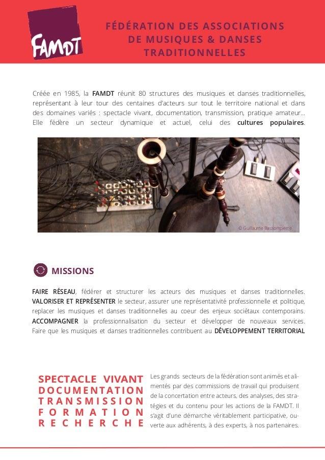 FÉDÉRATION DES ASSOCIATIONS  DE MUSIQUES & DANSES  TRADITIONNELLES  Créée en 1985, la FAMDT réunit 80 structures des musiq...