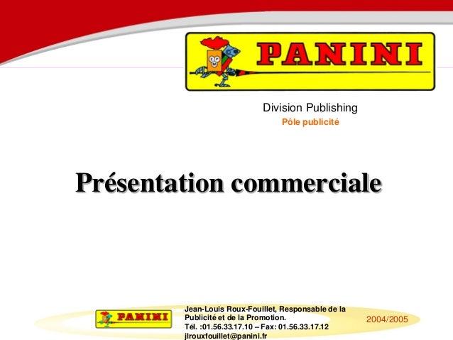 Division Publishing                                 Pôle publicitéPrésentation commerciale        Jean-Louis Roux-Fouillet...