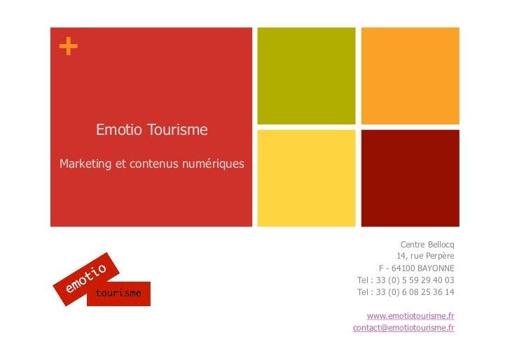 +      Emotio TourismeMarketing et contenus numériques                                                 Centre Bellocq     ...