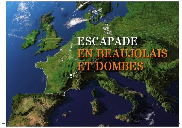Paris Lyon ESCAPADE EN BEAUJOLAIS ET DOMBES Perpignan