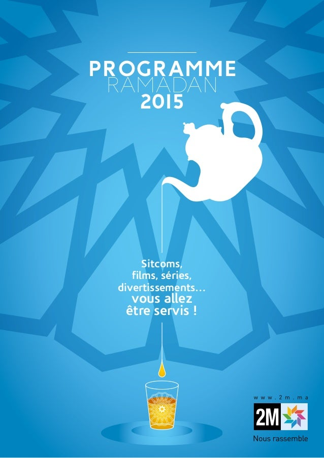 PROGRAMME RAMADAN 2015 Sitcoms, films, séries, divertissements… vous allez être servis !