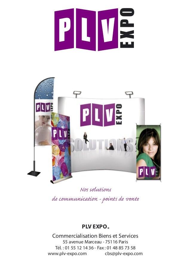 Nos solutions de communication - points de vente PLV EXPO R Commercialisation Biens et Services 55 avenue Marceau - 75116 ...