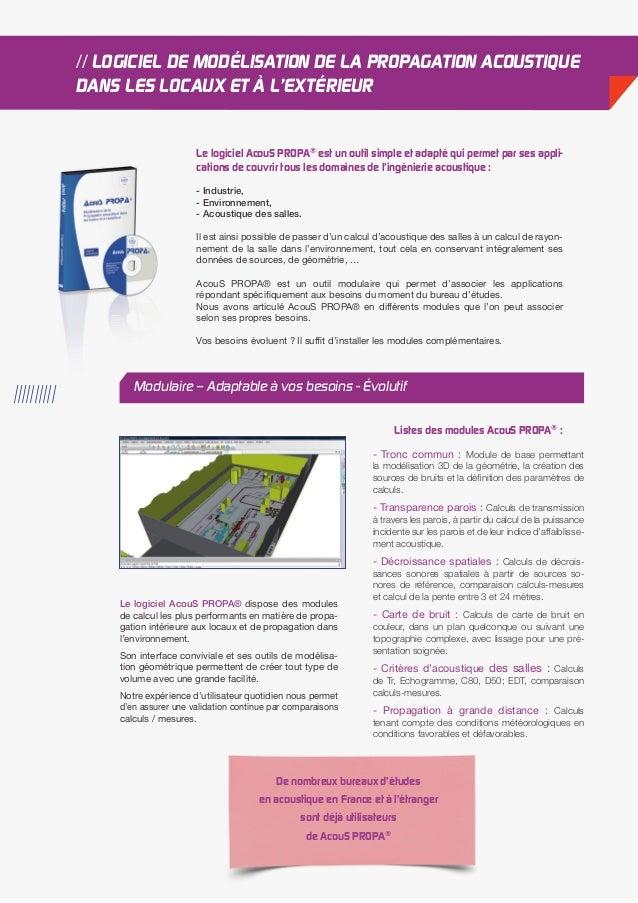 Le logiciel AcouS PROPA® dispose des modules  de calcul les plus performants en matière de propa-gation  intérieure aux lo...