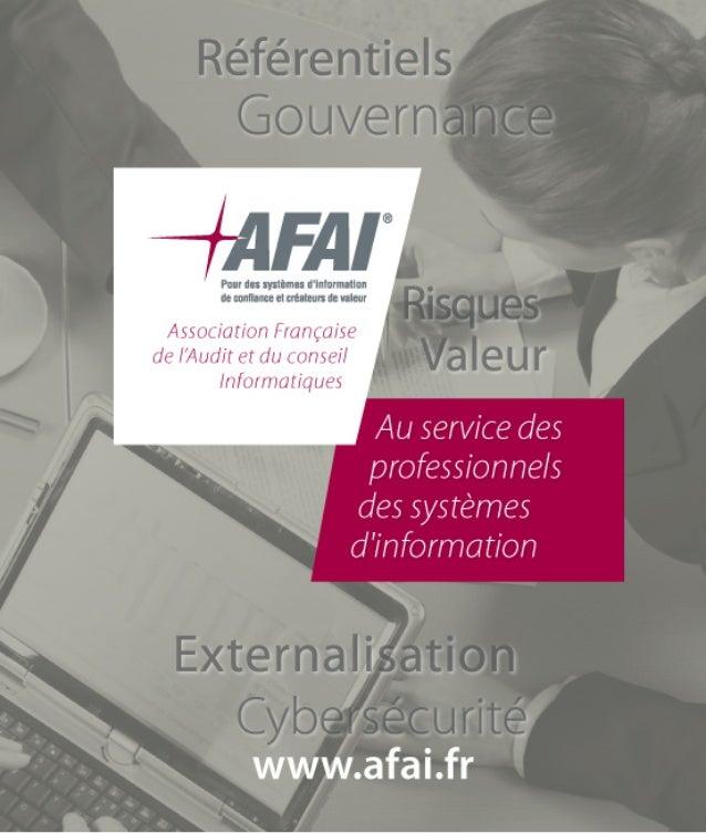 L'Association Française de l'Audit et du conseil Informatiques (AFAI) est l'association de référence des métiers des systè...