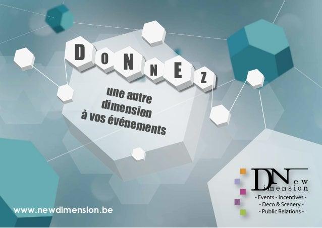 une autredimensionà vos événements D O N N E Z www.newdimension.be