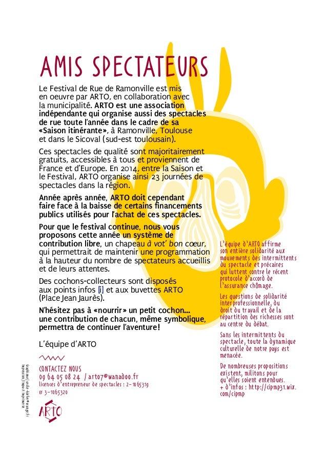 Amis spectateurs  Le Festival de Rue de Ramonville est mis  en oeuvre par ARTO, en collaboration avec  la municipalité. AR...