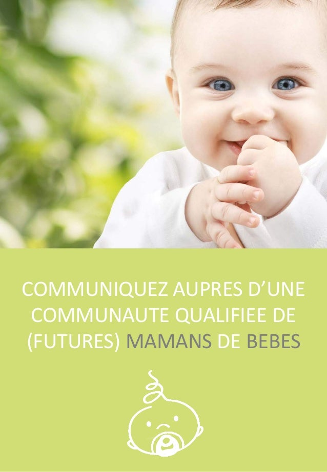 COMMUNIQUEZ AUPRES D'UNE COMMUNAUTE QUALIFIEE DE (FUTURES) MAMANS DE BEBES