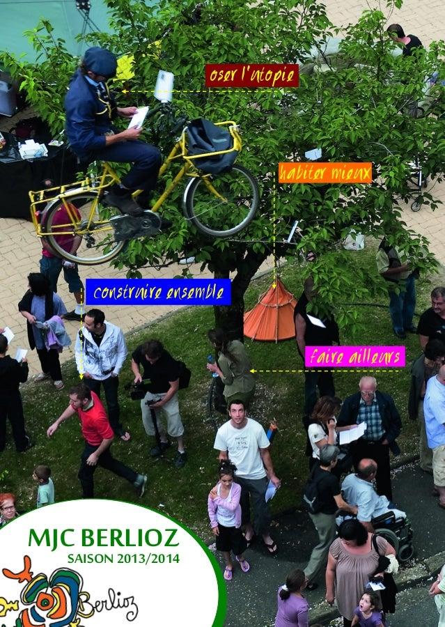 SAISON 2013/2014 MJC BERLIOZ construire ensemble oser l'utopie faire ailleurs habiter mieux