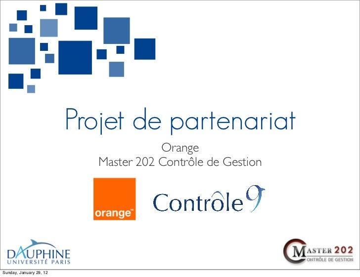 Projet de partenariat                                       Orange                            Master 202 Contrôle de Gesti...