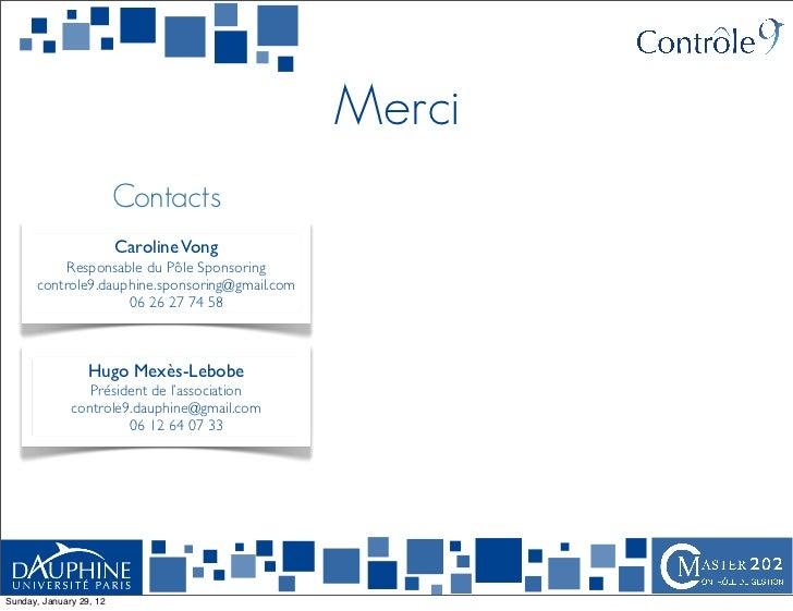 Merci                         Contacts                         Caroline Vong           Responsable du Pôle Sponsoring     ...