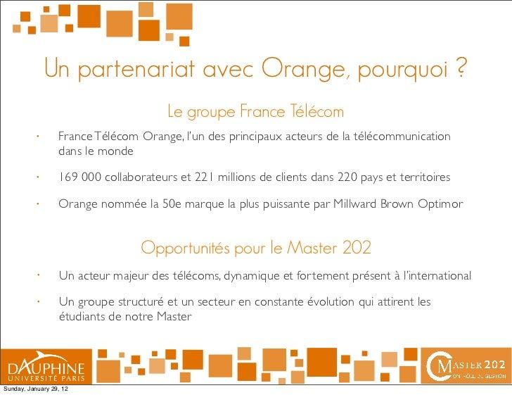 Un partenariat avec Orange, pourquoi ?                                       Le groupe France Télécom           •      Fra...