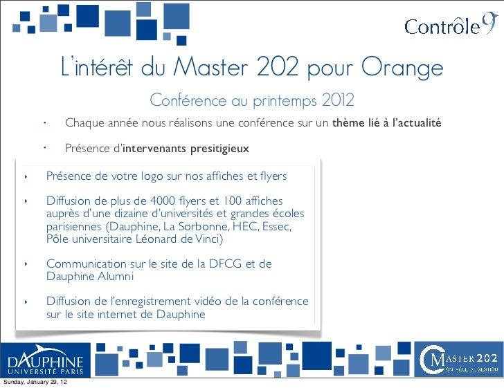 L'intérêt du Master 202 pour Orange                                     Conférence au printemps 2012             •       C...